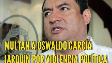Photo of Multan a Oswaldo García Jarquín por Violencia Política en Razón de Género